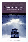 Romancing God: Contemplating the Beloved (Christian Classics)