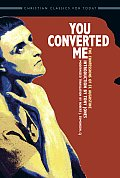 You Converted Me The Confessions of St Augustine