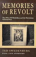 Memories of Revolt The 1936 1939 Rebellion & the Palestinian National Past
