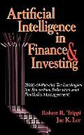 Artificial Intelligence in Finance & Investing: State-Of-The-Art Technologies for Securities Selection and Portfolio Management