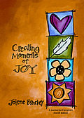 Creating Moments of Joy for the Person with Alzheimers or Dementia 4th Edition