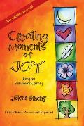 Creating Moments of Joy Simple Wisdom for the Alzheimers Journey Fifth Edition Revised & Expanded