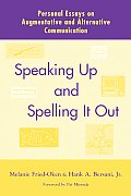 Speaking Up and Spelling It Out: Personal Essays on Aac