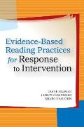 Evidence Based Reading Practices for Response to Intervention