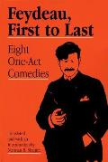 Feydeau, First to Last: Eight One-Act Comedies