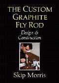 Custom Graphite Fly Rod Design & Constru