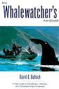 Whale Watchers Handbook A Field Guide to the Whales Dolphins & Porpoises of North America