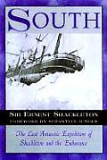 South The Last Antarctic Expedition of Shackleton & the Endurance