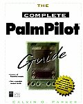 The Complete Palmpilot Guide with CDROM