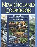 New England Cookbook 350 Recipes from Town & Country Land & Sea Hearth & Home