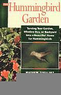 Hummingbird Garden Turning Your Garden Window Box or Backyard Into a Beautiful Home for Hummingbirds