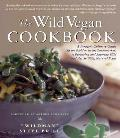 Wild Vegan Cookbook A Foragers Culinary Guide in the Field or in the Supermarket to Preparing