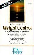 Slim Image II: Weight Control