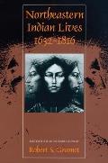 Northeastern Indian Lives, 1632-1816