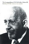 The Correspondence of W.E.B. Du Bois, Volume III, Volume 3: Selections, 1944-1963