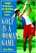 Golf Is A Womans Game