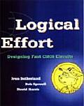 Logical Effort: Designing Fast CMOS Circuits