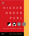 Higher Order Perl Transforming Programs with Programs