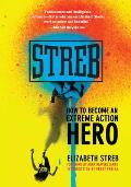 Streb How to Become an Extreme Action Hero