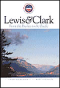 Lewis & Clark From The Rockies To The Pacific