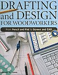 Drafting & Design for Woodworkers From Pencil & Pad to Screen & CAD