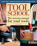 Tool School The Missing Manual for Your Tools
