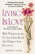Living in Love Connecting to the Power of Love Within