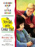 Chicken Soup for Little Souls the New Kid & the Cookie Thief