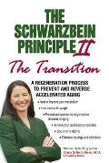 Schwarzbein Principle II The Transition A Regeneration Process to Prevent & Reverse Accelerated Aging