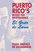 Puerto Rico's Revolt for Independence: El Grito de Lares