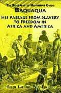 Biography of Mahommah Gardo Baquaqua His Passage from Slavery to Freedom in Africa & America