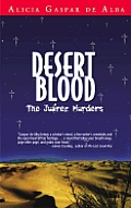 Desert Blood The Juarez Murders