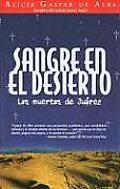 Sangre en el Desierto Las Muertas de Juarez Desert Blood