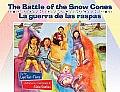 Battle of the Show Cones La Guerra de Las Raspas
