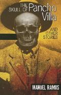 Skull of Pancho Villa & Other Stories