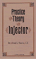 Practice & Theory Of The Injector Originally Published in 1894