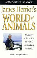 James Herriots World of Animals A Collection of Stories from the Worlds Most Beloved Veterinarian
