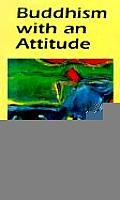 Buddhism with an Attitude The Tibetan Seven Point Mind Training