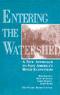 Entering the Watershed A New Approach to Save Americas River Ecosystems