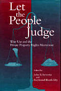 Let the People Judge: Wise Use and the Private Property Rights Movement