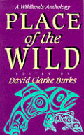 Place Of The Wild A Wildlands Anthology