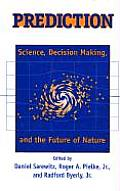 Prediction Science Decision Making & the Future of Nature