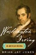 Washington Irving An American Original
