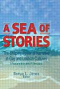 Sea of Stories The Shaping Power of Narrative in Gay & Lesbian Cultures A Festschrift for John P Dececco