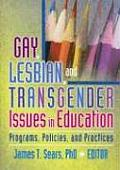 Gay Lesbian & Transgender Issues in Education Programs Policies & Practices