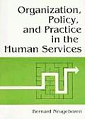 Organization Policy & Practice In The Human Services