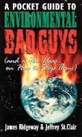 Pocket Guide To Environmental Bad Guys
