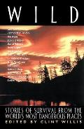 Wild Stories Of Survival From The Worlds