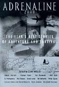 Adrenaline 2000 The Years Best Stories of Adventure & Survival 2000