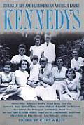 Kennedy Stories of Life & Death from an American Family
